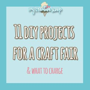 11 DIY Projects for a Craft Fair