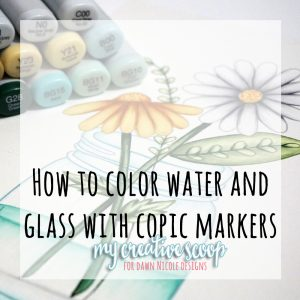 Step by Step – How to Color Water and Glass with Copic Markers
