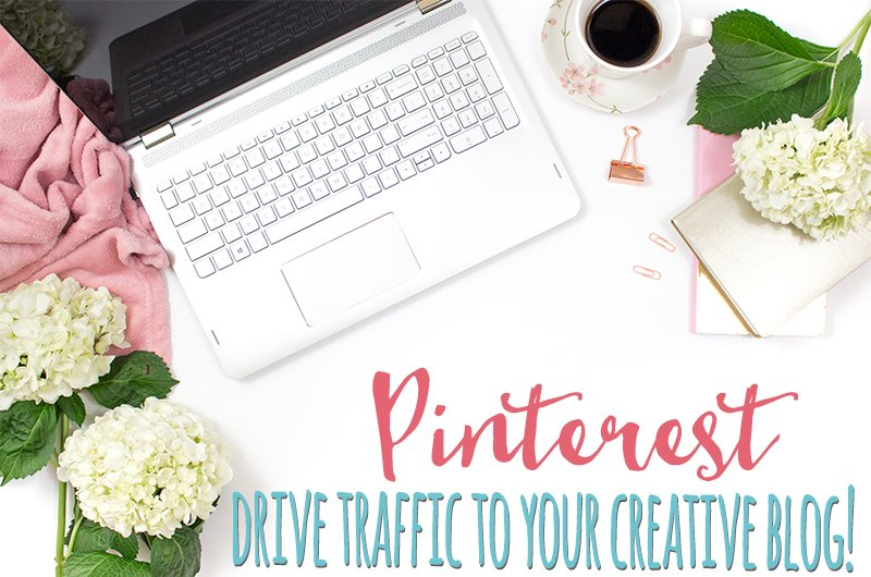 Using Pinterest to Drive Traffic to your Creative Blog